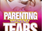Parenting without tears